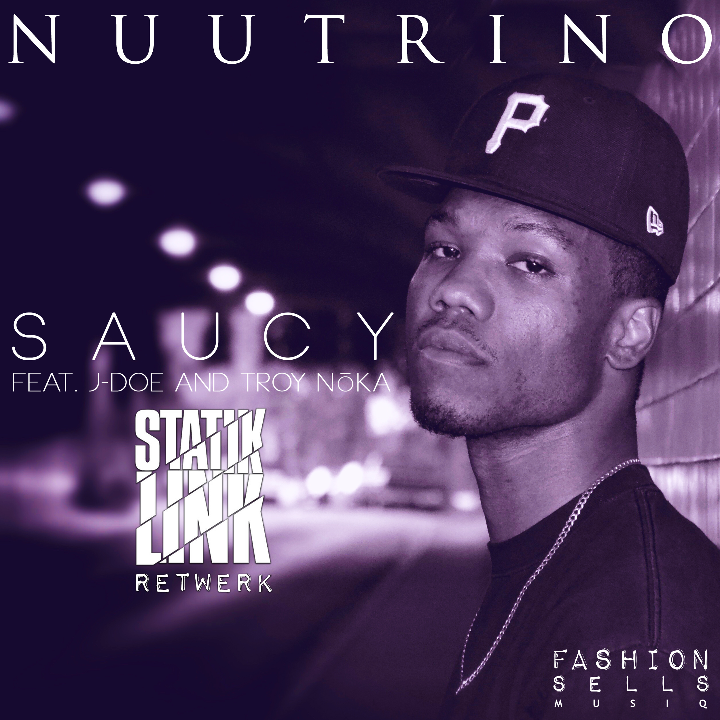 "Nuutrino - ""Saucy"" ft. J-Doe & Troy NoKA (Statik Link Retwerk)"